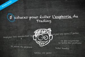 5 astuces pour éviter l'euphorie du trading