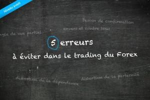 5 erreur à éviter dans le trading du Forex