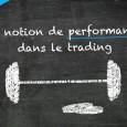 Le trading des devises, en tant qu'activité méthodique, demande patience et détermination pour atteindre des niveaux de performance correctes. Approchons aujourd'hui cette notion de performance, intrinsèquement liée au métier de […]