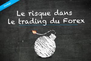 Le risque dans le trading du Forex