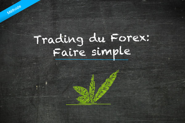 Methode trading forex simple