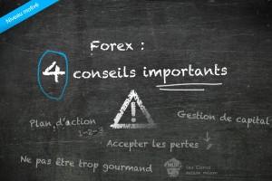 4 Conseils importants pour trader sur le Forex et passer la vitesse supérieure !
