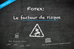 Le facteur de risque dans le trading des devises (forex)