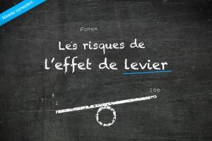 Les risques de effet de levier dans le trading du Forex