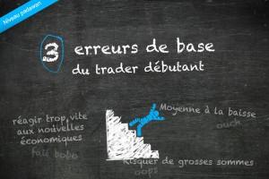 3 erreurs de base du trader débutant