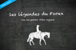 Les legendes du Forex