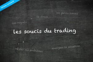 Les soucis du trading