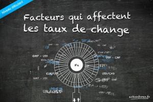 Facteurs qui influencent les taux de change sur le marché du Forex