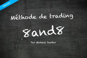 "Méthode de trading ""8and8"""