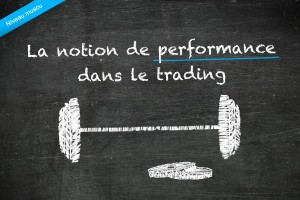 La notion de performance dans le trading du Forex