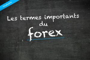 Les termes importants du forex