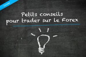 Conseils pour trader sur le Forex