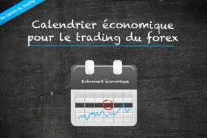 L'importance du calendrier économique dans le trading du forex